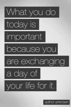 What you do today is....